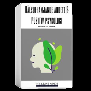 Hälsofrämjande arbete & Positiv psykologi